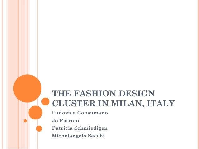 THE FASHION DESIGNCLUSTER IN MILAN, ITALYLudovica ConsumanoJo PatroniPatricia SchmiedigenMichelangelo Secchi