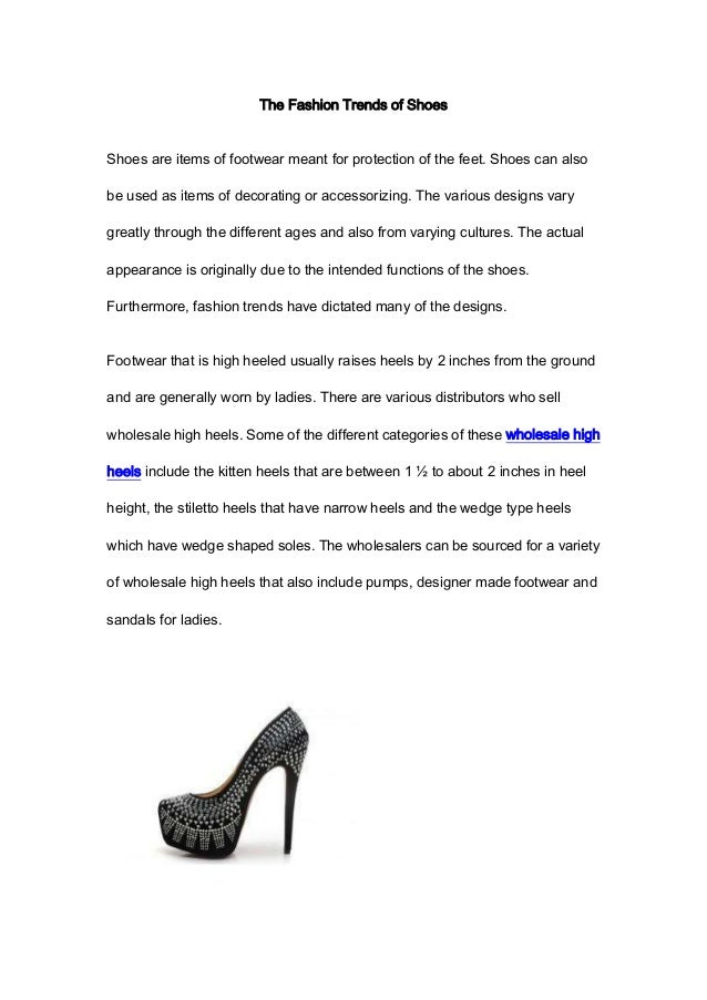 The Fashion Trends of ShoesShoes are items of footwear meant for protection of the feet. Shoes can alsobe used as items of...