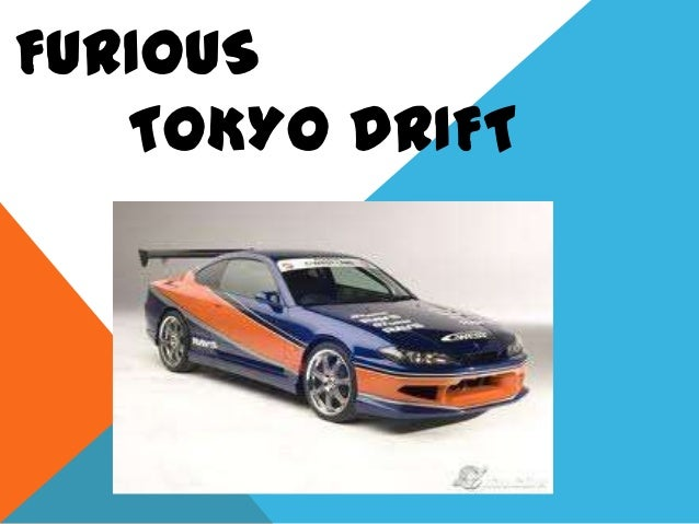 FURIOUS   TOKYO DRIFT