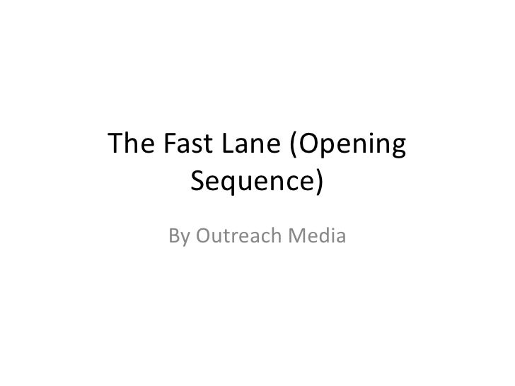 The Fast Lane (Opening      Sequence)    By Outreach Media