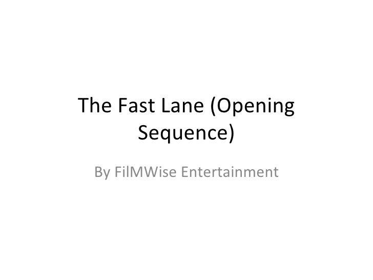 The Fast Lane (Opening      Sequence) By FilMWise Entertainment