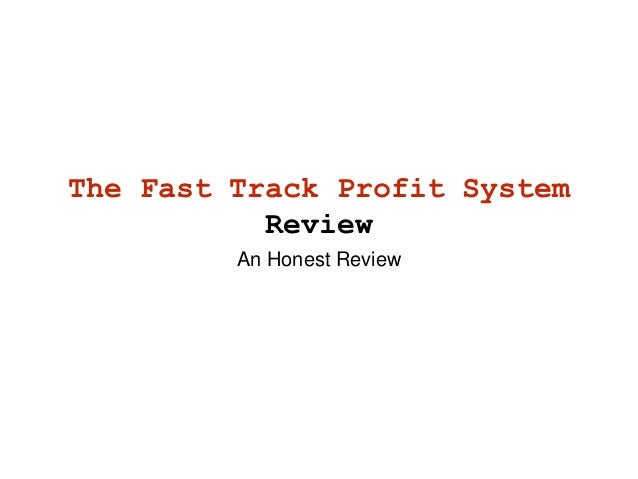 The Fast Track Profit System The Fast Track Profit System
