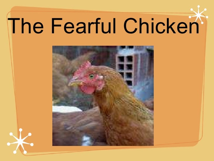 The Fearful Chicken