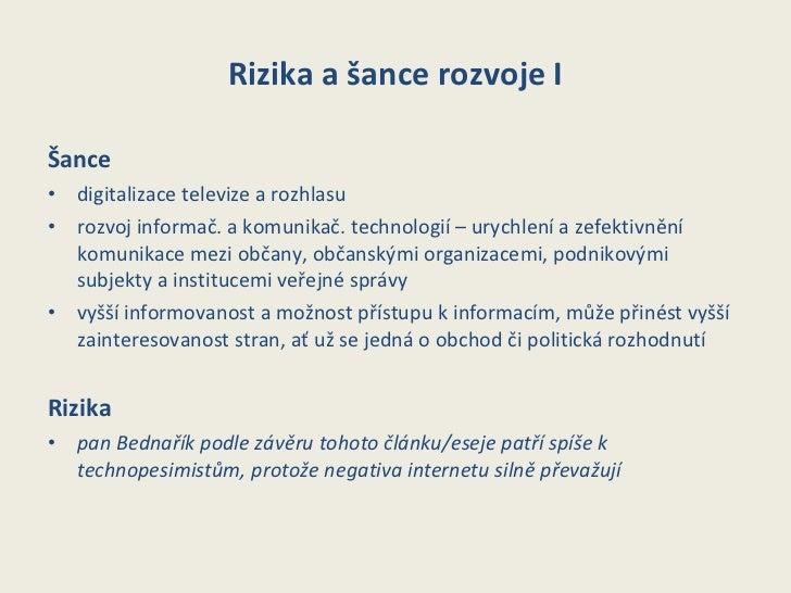 Rizika a šance rozvoje I <ul><li>Šance </li></ul><ul><li>d igitalizace televize a rozhlas u   </li></ul><ul><li>r ozvoj in...