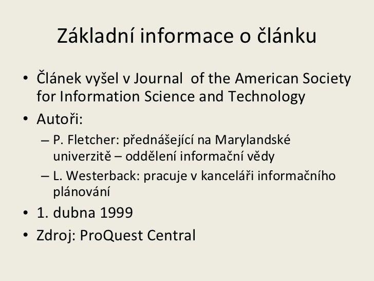 Základní informace o článku <ul><li>Článek vyšel v Journal  of the American Society for Information Science and Technology...