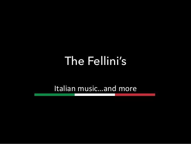 The Fellini's Italian  music…and  more