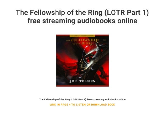 The Fellowship Of The Ring Lotr Part 1 Free Streaming Audiobooks On