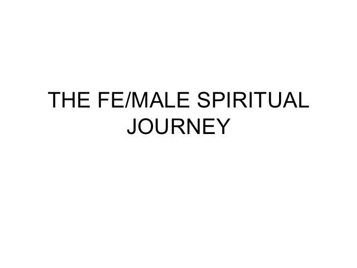 THE FE/MALE SPIRITUAL JOURNEY
