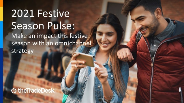 2021 Festive Season Pulse: Make an impact this festive season with an omnichannel strategy