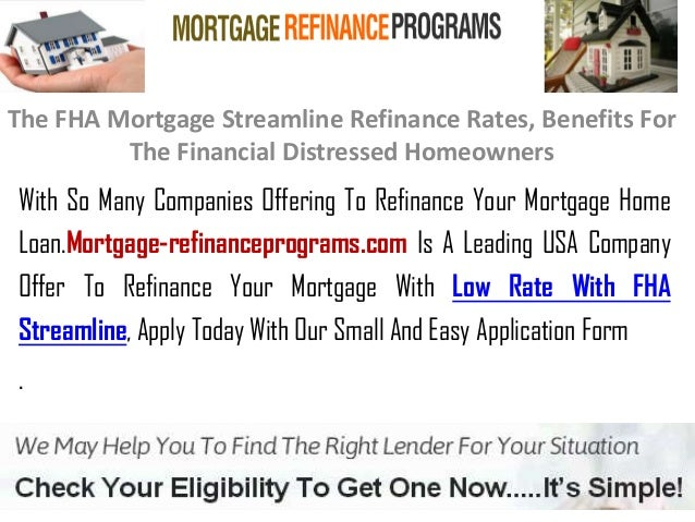 Refinance Rates Today >> The Fha Mortgage Streamline Refinance Rates Benefits For