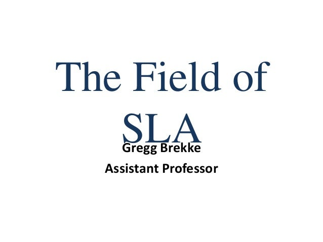 The Field of Second Language Acquisition