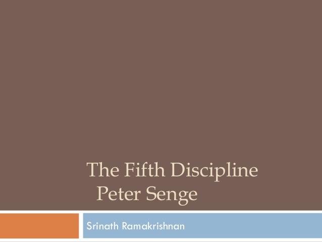 The Fifth DisciplinePeter Senge  SrinathRamakrishnan