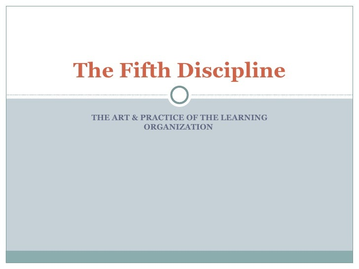 fifth discipline This revised edition of peter senge's bestselling classic, the fifth discipline, is based on fifteen years of experience in putting the book's ideas into practice as senge makes clear, in the long run the only sustainable competitive advantage is your organization's ability to learn faster.