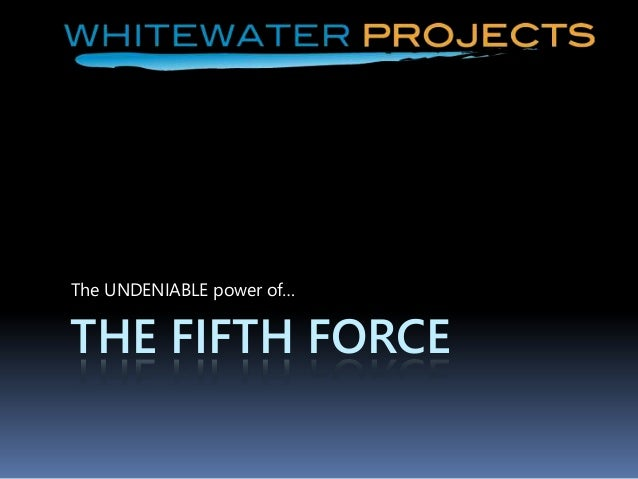 THE FIFTH FORCE The UNDENIABLE power of…