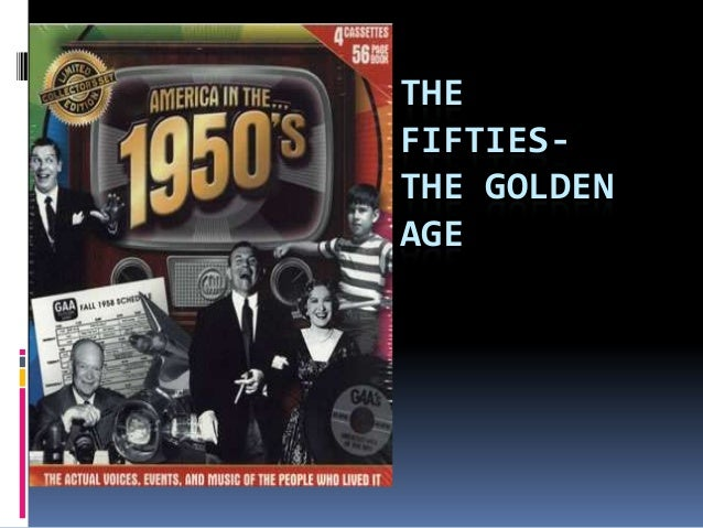 THEFIFTIES-THE GOLDENAGE