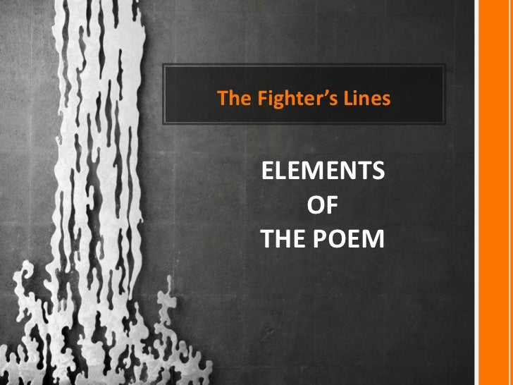 The Fighter's Lines    ELEMENTS       OF    THE POEM