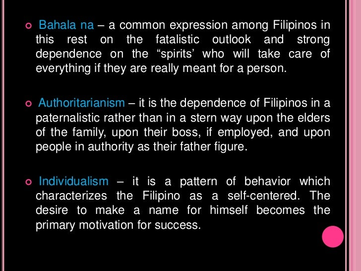 philippine culture bahala na manana habit Frameworks in the philippine context culture and philippine orientation is the definition of philippine psychology from a filipino perspective a study of emotions and experienced knowledge filipino values bahala na hiya utang na loob b indirect communication.