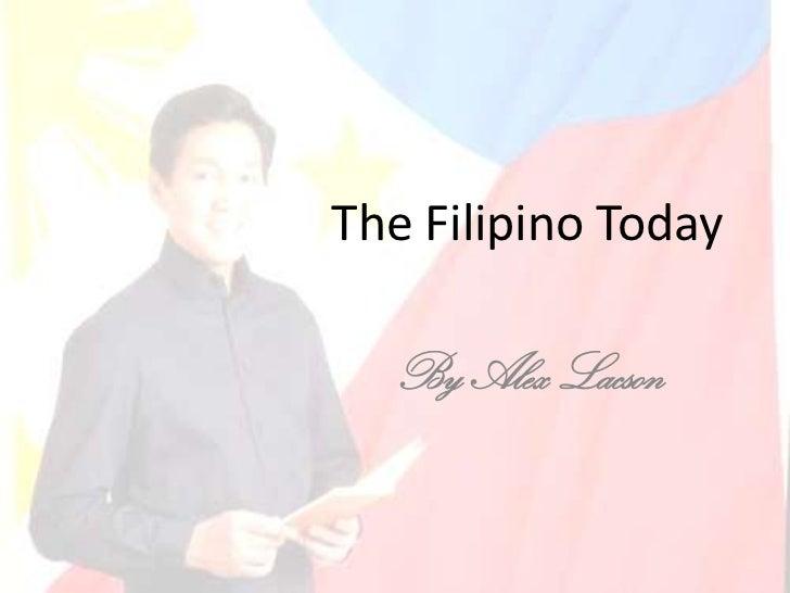 The Filipino Today<br />By Alex Lacson<br />