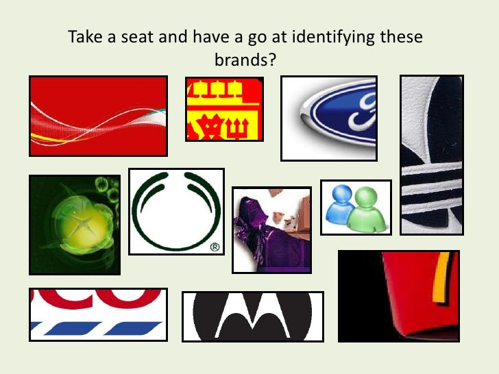 Take a seat and have a go at identifying these                  brands?