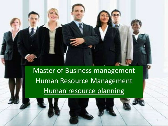 Master of Business management Human Resource Management Human resource planning 1