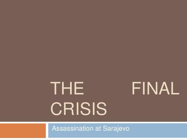 THE FINAL CRISIS Assassination at Sarajevo