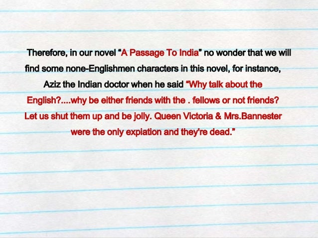 a literary analysis of a passage to india and its characters Summary and analysis part i: chapters 1-3 part i full glossary for a passage to india the major indian characters in this novel are educated men who are.