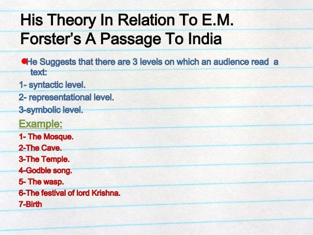 essay on a passage to india Free essay: cultural misunderstanding in a passage to india one of the major themes of e m forster's novel a passage to india is cultural misunderstanding.
