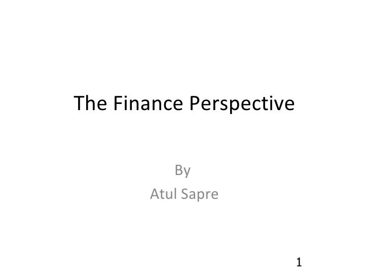 The Finance Perspective By  Atul Sapre