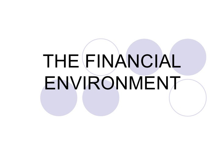 financial environment Explore the open learning campus wbx talks explore nuggets of knowledge through podcasts, videos, webinars, infographics, mobile apps, and games that provide a quick overview of materials targeted to your interests.