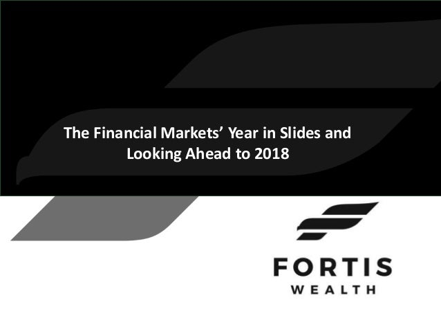 The Financial Markets' Year in Slides and Looking Ahead to 2018