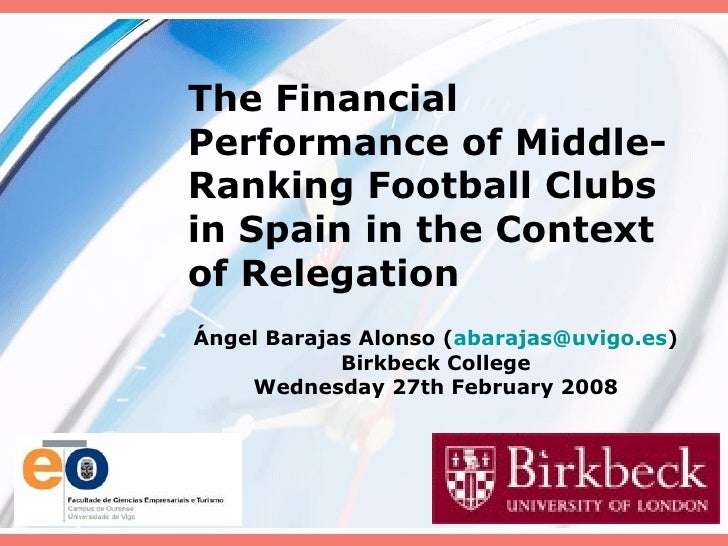The Financial Performance of Middle-Ranking Football Clubs in Spain in the Context of Relegation Ángel Barajas Alonso ( [e...
