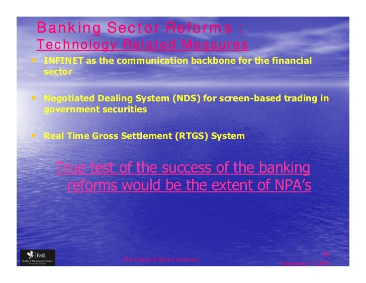 financial sector reforms The sessions were an opportunity to discuss the current financial sector reforms,  which place a particular emphasis on financial stability issues.
