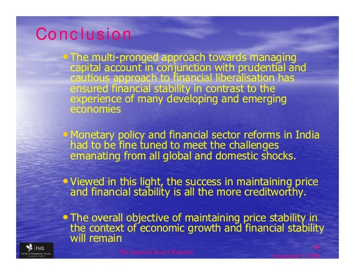 indian financial sector reforms Six more banks were nationalized in 1980, which raised the public sector's share  of deposits to 92% the second wave of nationalizations occurred because.
