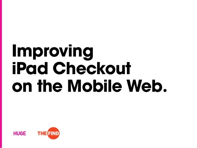 ImprovingiPad Checkouton the Mobile Web.