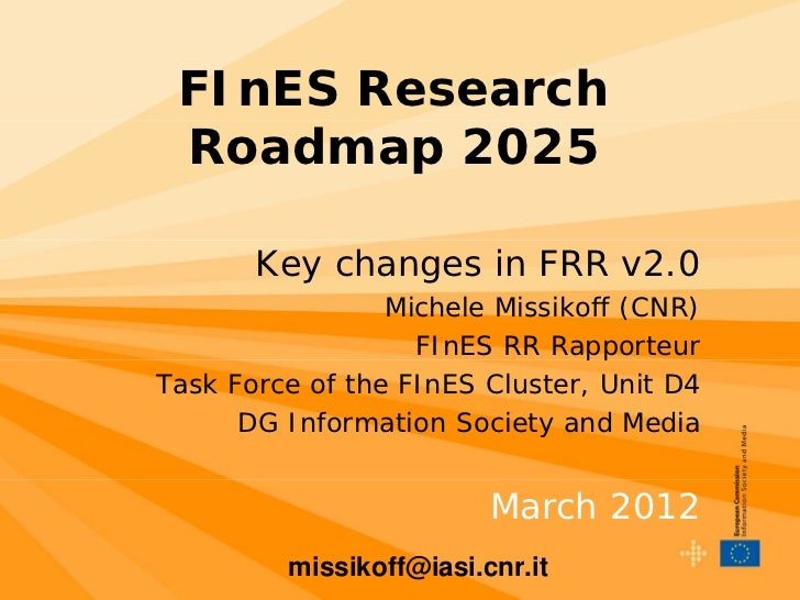 FInES Research Roadmap 2025       Key changes in FRR v2.0                 Michele Missikoff (CNR)                   FInES ...