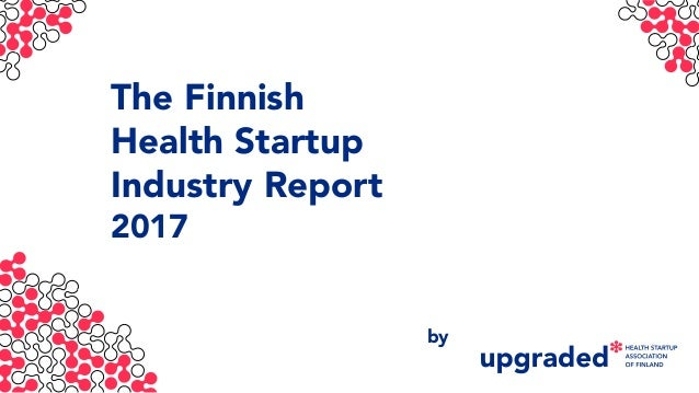The Finnish Health Startup Industry Report 2017 by