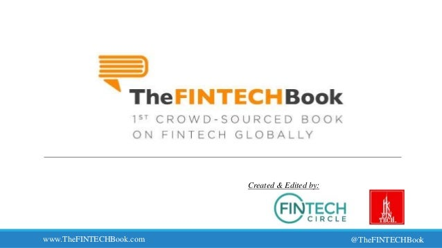 www.TheFINTECHBook.com @TheFINTECHBook Created & Edited by: