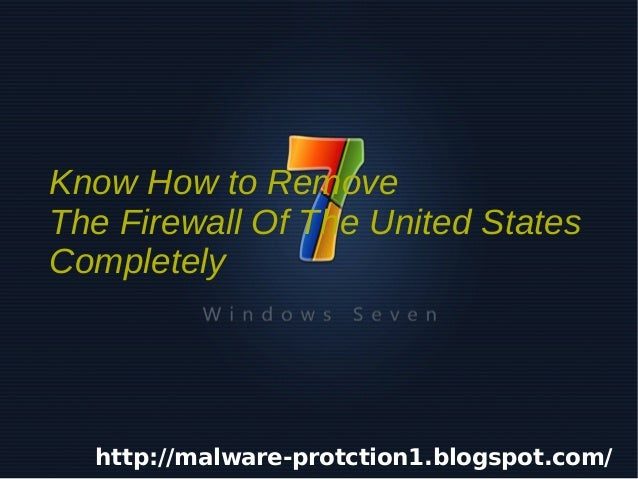 Know How to Remove    The Firewall Of The United States    Completely     http://malware-protction1.blogspot.com/        ...