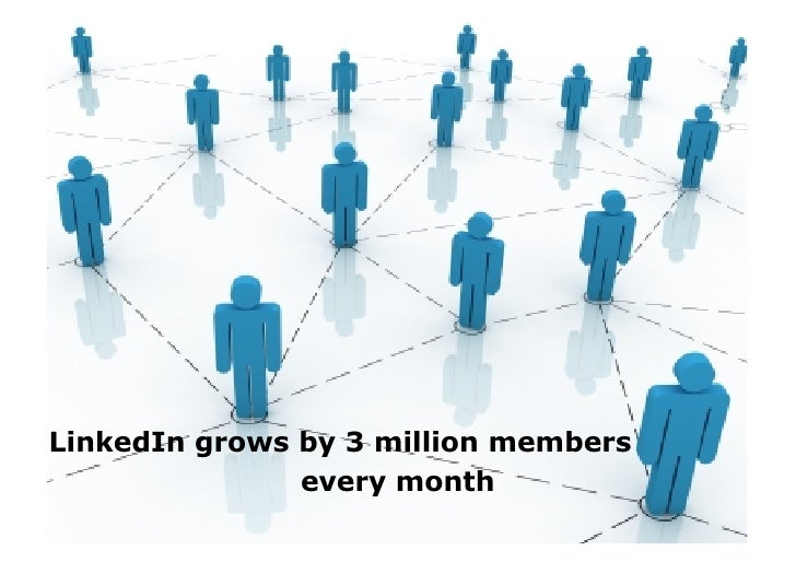 LinkedIn grows by 3 million members                every month