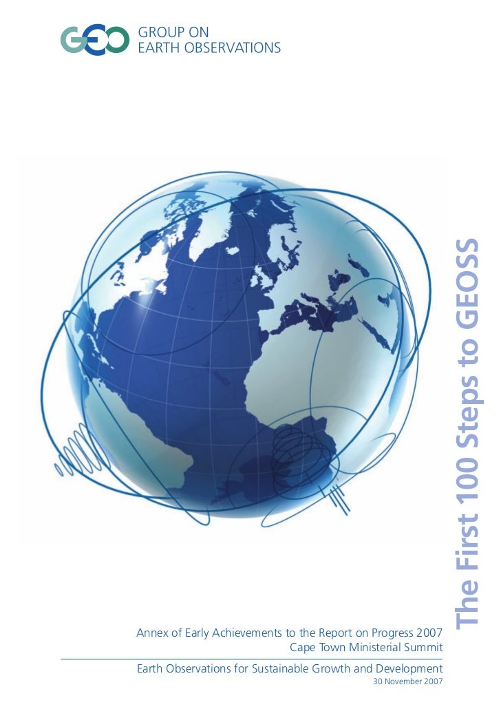 The First 100 Steps to GEOSSAnnex of Early Achievements to the Report on Progress 2007                             Cape To...