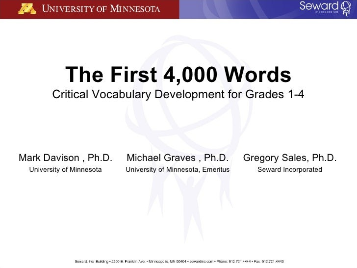 The First 4,000 Words Critical Vocabulary Development for Grades 1-4 Gregory Sales, Ph.D. Seward Incorporated Mark Davison...