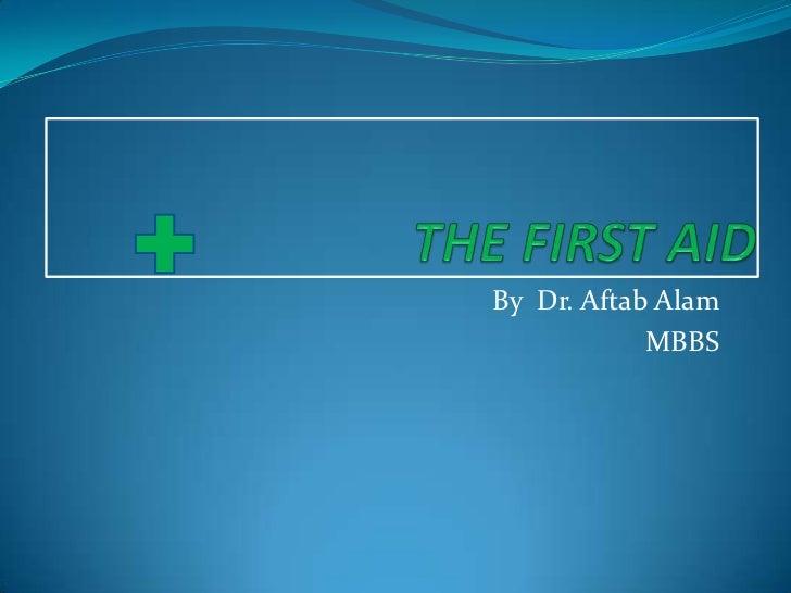By Dr. Aftab Alam            MBBS