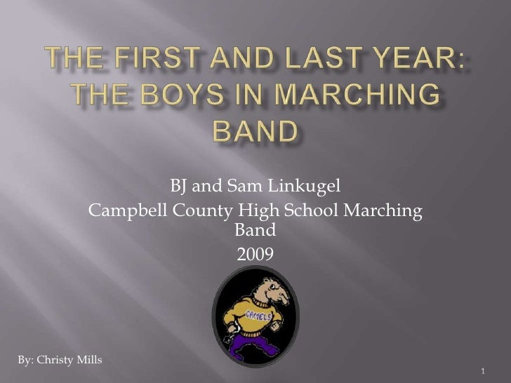 The First and last year:  The boys in marching band<br />1<br />BJ and Sam Linkugel <br />Campbell County High School Marc...