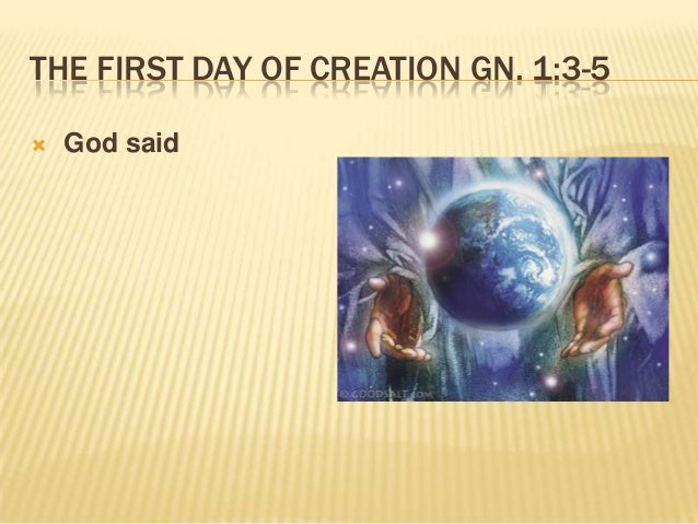 on the first day god said