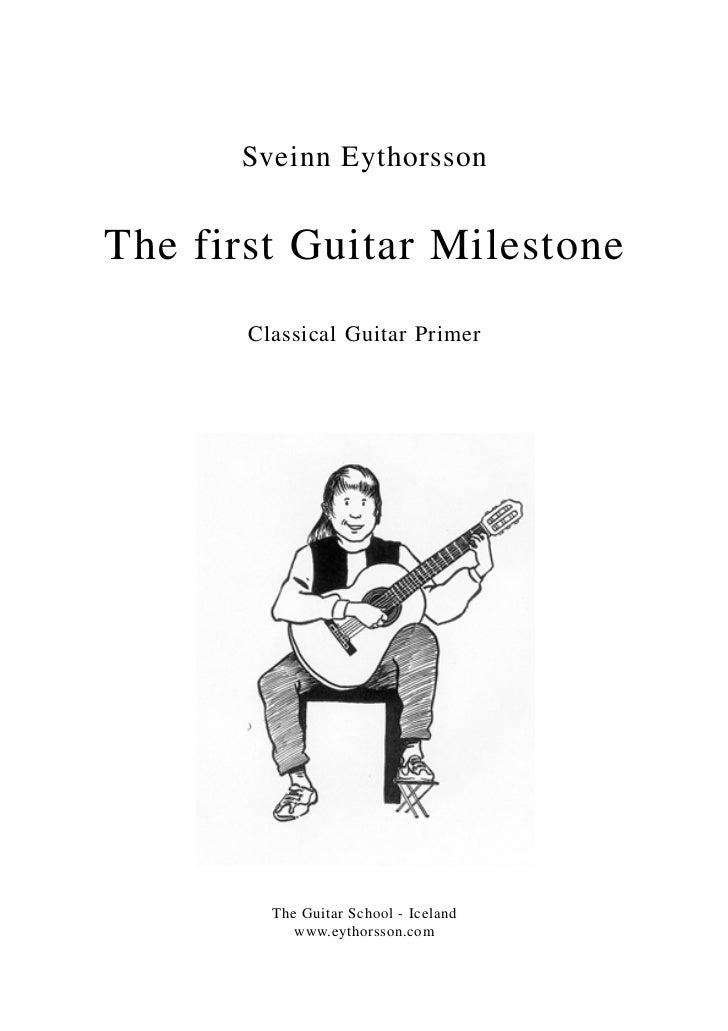 Sveinn EythorssonThe first Guitar Milestone       Classical Guitar Primer         The Guitar School - Iceland            w...