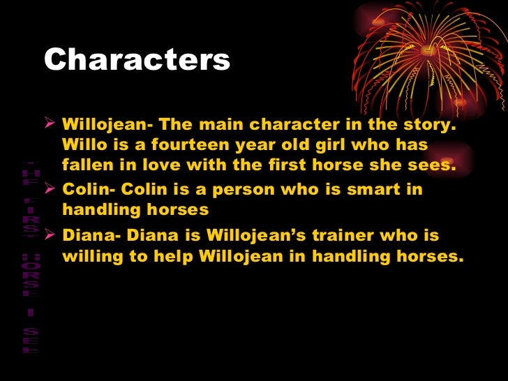 Characters <ul><li>Willojean- The main character in the story. Willo is a fourteen year old girl who has fallen in love wi...
