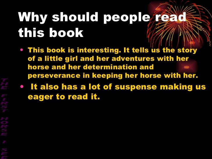 Why should people read this book <ul><li>This book is interesting. It tells us the story of a little girl and her adventur...