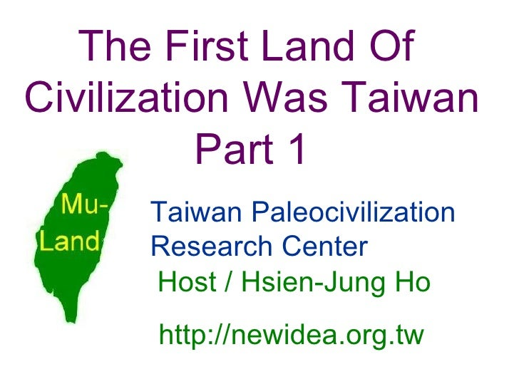 Host /  Hsien-Jung Ho The First Land Of  Civilization Was Taiwan Part 1 Taiwan Paleocivilization Research Center http://ne...