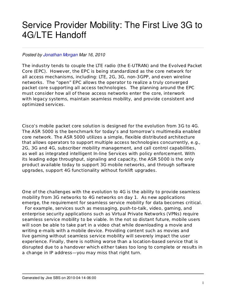 Service Provider Mobility: The First Live 3G to 4G/LTE Handoff  Posted by Jonathan Morgan Mar 16, 2010  The industry tends...