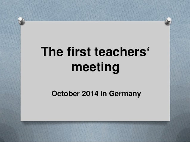 The first teachers' meeting October 2014 in Germany